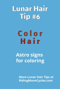 Lunar Hair Tip #6 Color Hair Riding Moon Cycles